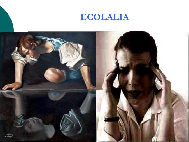 ECOLALIA