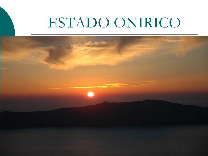 ESTADO ONIRICO