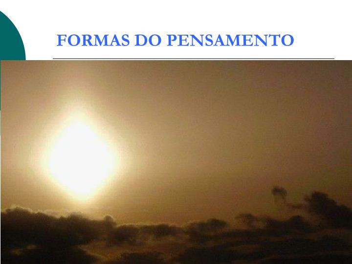 FORMAS DO PENSAMENTO