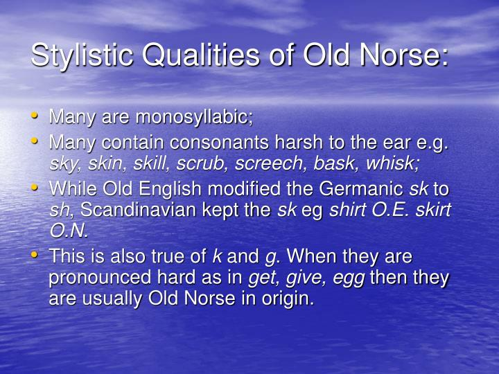 Stylistic Qualities of Old Norse: