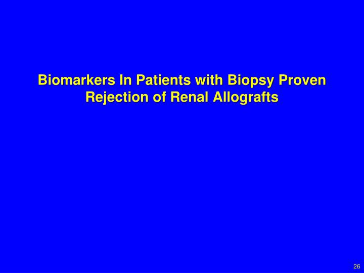 Biomarkers In Patients with Biopsy Proven Rejection of Renal Allografts
