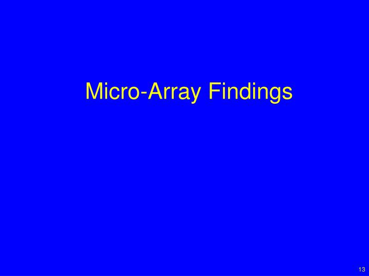 Micro-Array Findings