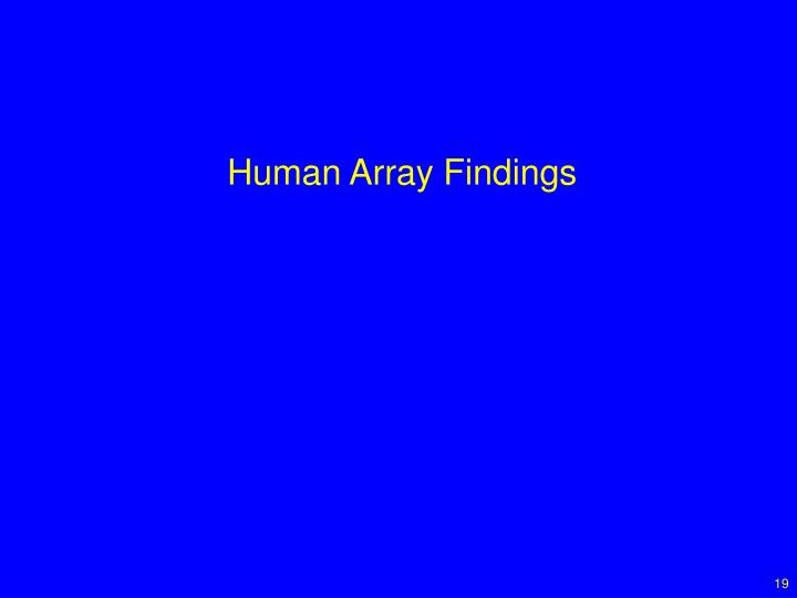 Human Array Findings