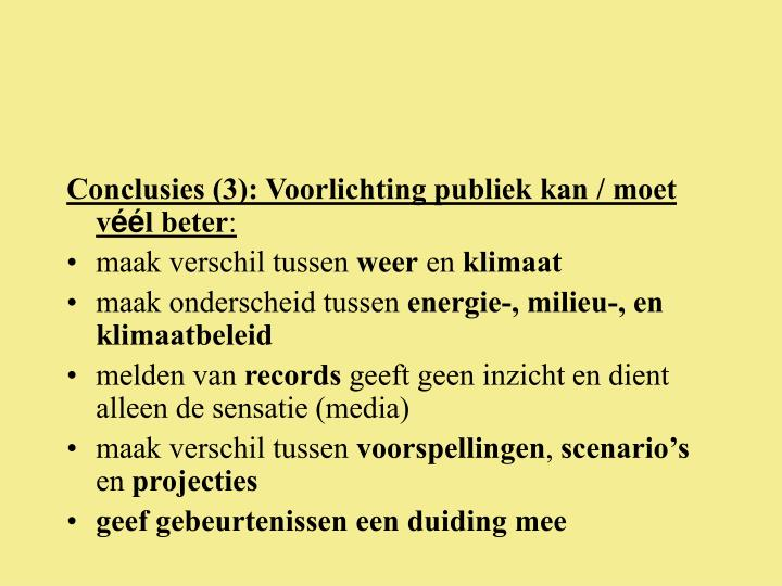 Conclusies (3): Voorlichting publiek kan / moet v