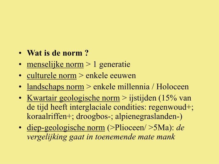 Wat is de norm ?