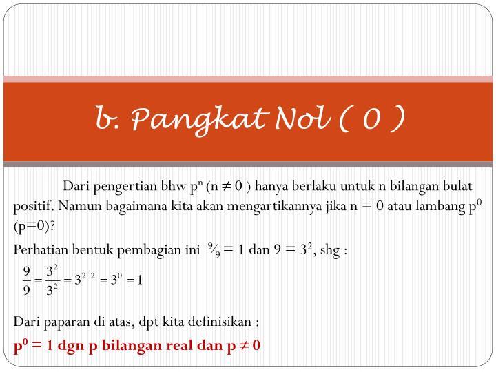 b. Pangkat Nol ( 0 )