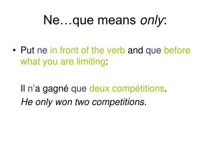 Ne…que means