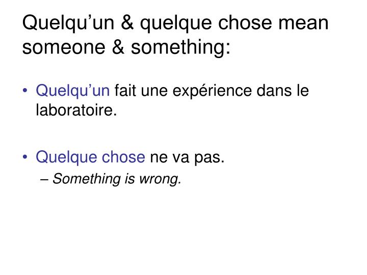 Quelqu un quelque chose mean someone something