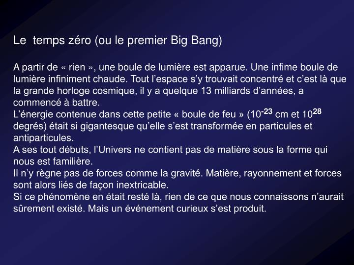 Le  temps zéro (ou le premier Big Bang)