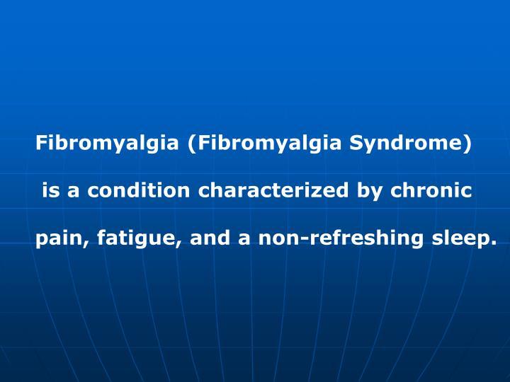 Fibromyalgia (Fibromyalgia Syndrome)