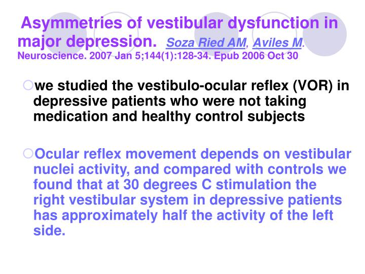 Asymmetries of vestibular dysfunction in major depression.