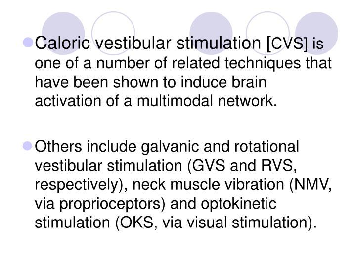 Caloric vestibular stimulation [