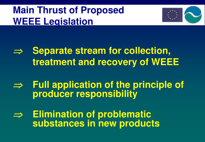 Main Thrust of Proposed WEEE Legislation