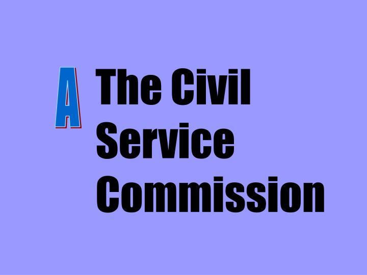 The Civil Service Commission