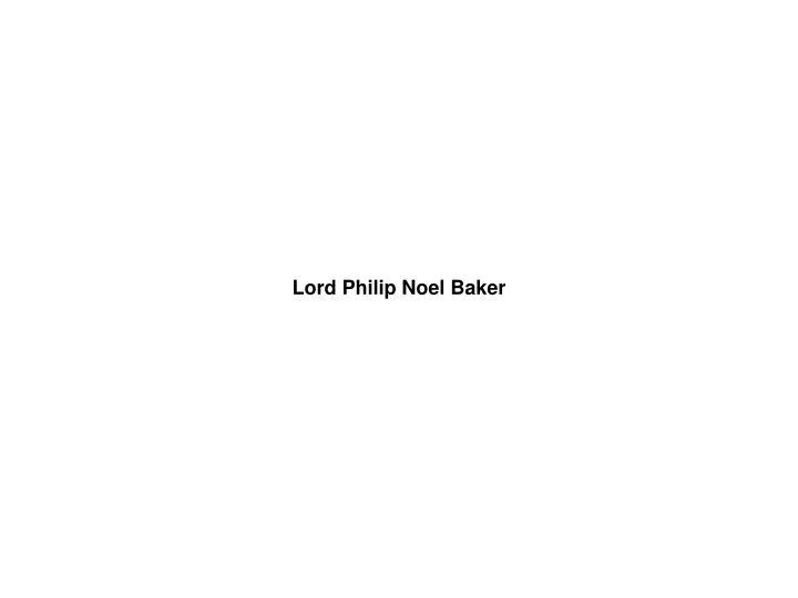 Lord Philip Noel Baker