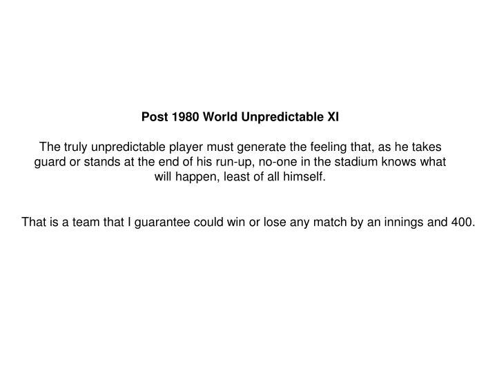 Post 1980 World Unpredictable XI