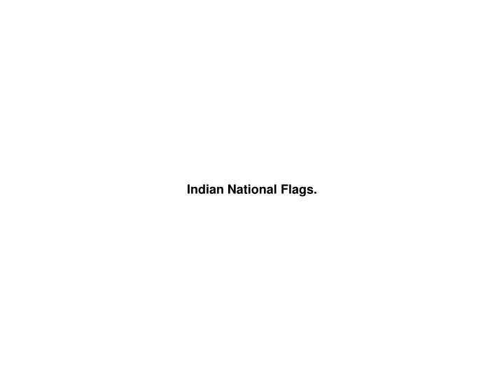 Indian National Flags.