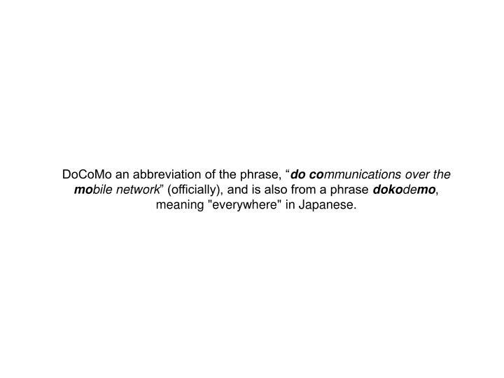 """DoCoMo an abbreviation of the phrase, """""""