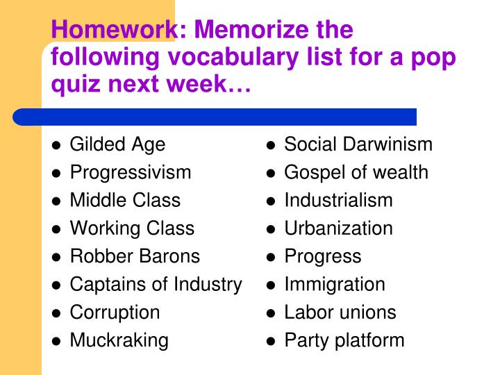 Homework: Memorize the following vocabulary list for a pop quiz next week…