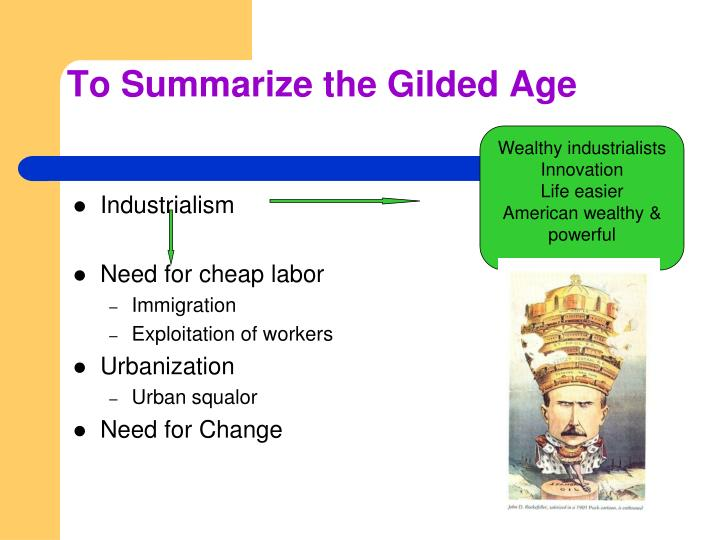 To Summarize the Gilded Age