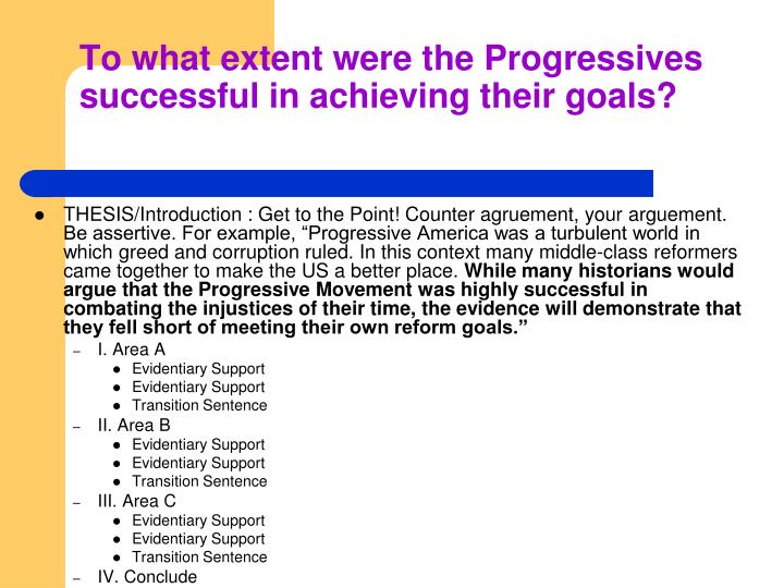 To what extent were the Progressives successful in achieving their goals?