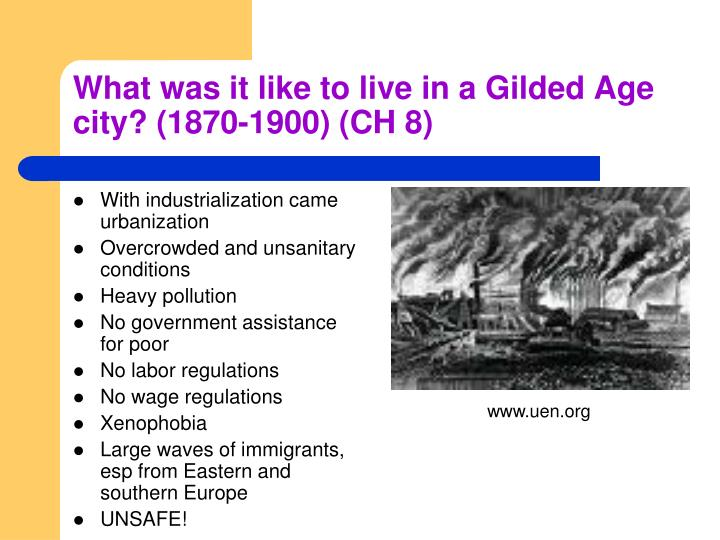 What was it like to live in a Gilded Age city? (1870-1900) (CH 8)