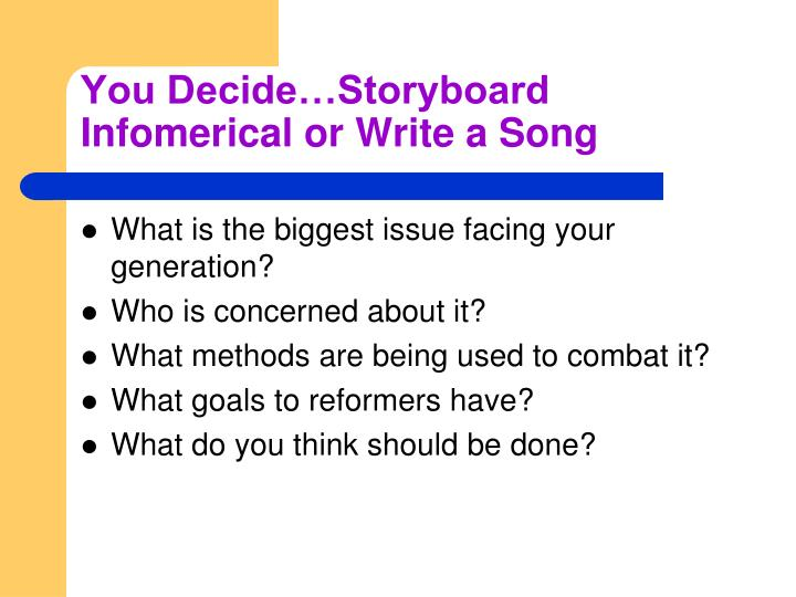 You Decide…Storyboard Infomerical or Write a Song