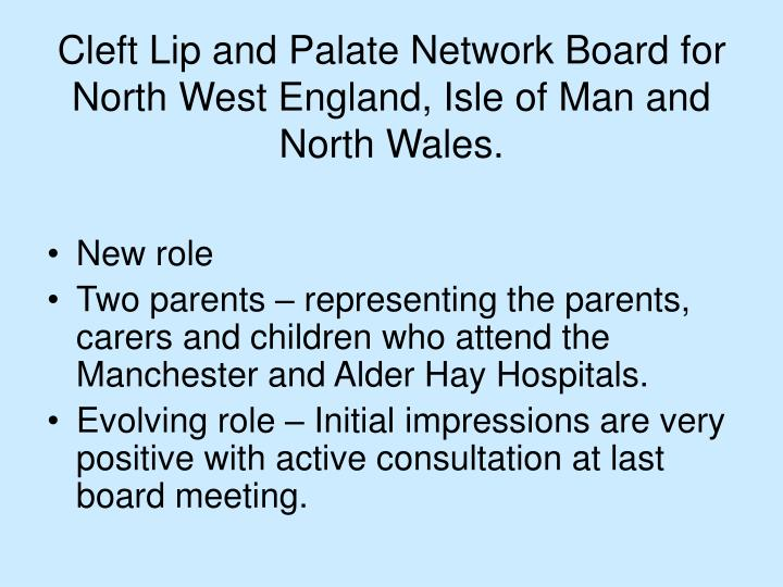 Cleft Lip and Palate Network Board for North West England, Isle of Man and North Wales.