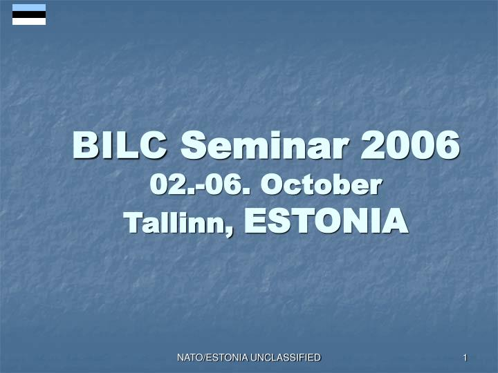 Bilc seminar 2006 02 06 october tallinn estonia