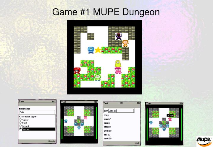 Game #1 MUPE Dungeon