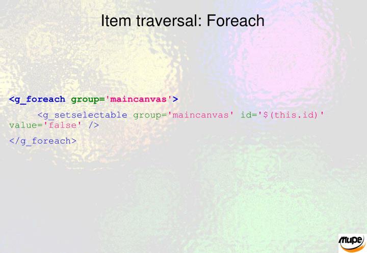 Item traversal: Foreach