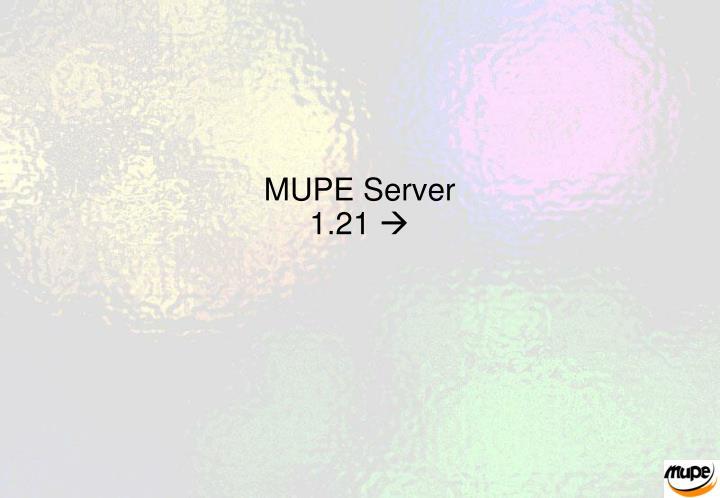MUPE Server