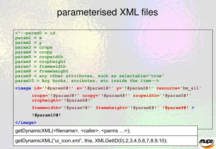 parameterised XML files