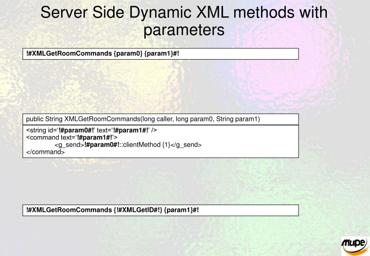 Server Side Dynamic XML methods with parameters