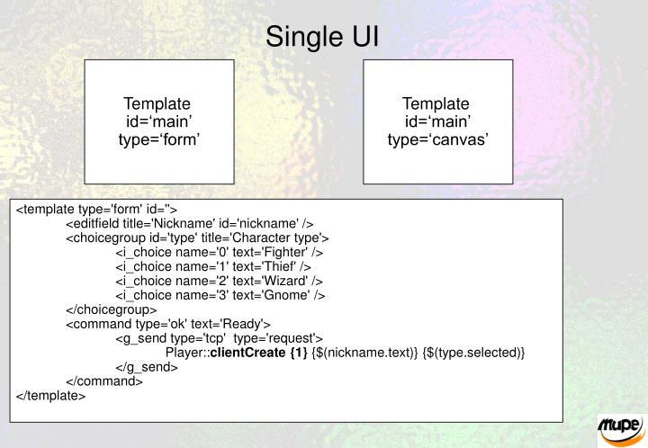 Single UI