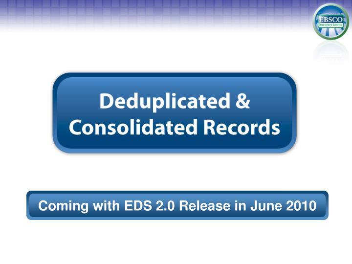 Coming with EDS 2.0 Release in June 2010