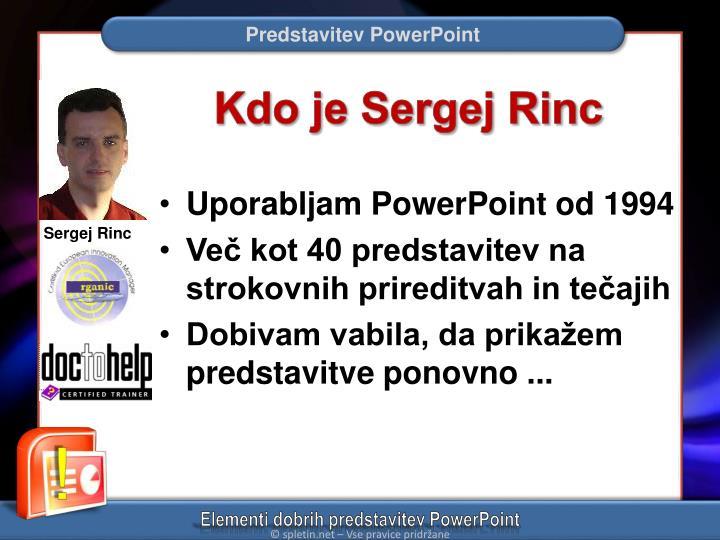 Kdo je Sergej Rinc