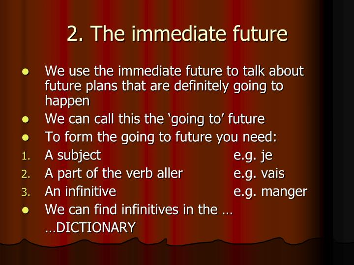 2. The immediate future