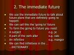 2 the immediate future