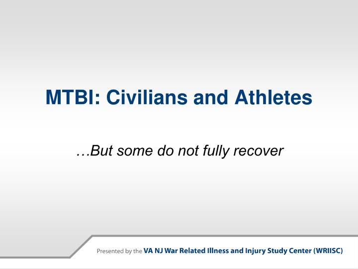 MTBI: Civilians and Athletes