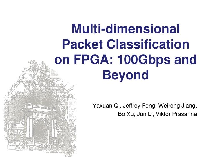 Multi dimensional packet classification on fpga 100gbps and beyond