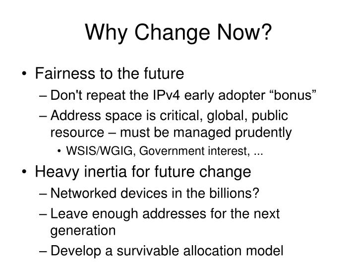 Why Change Now?