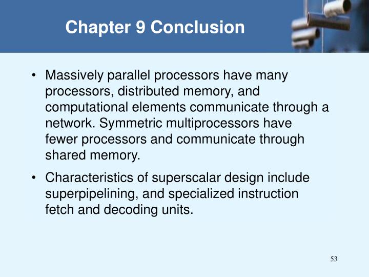 Massively parallel processors have many processors, distributed memory, and computational elements communicate through a network. Symmetric multiprocessors have