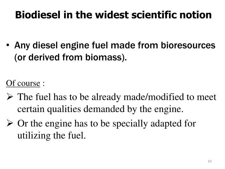 Biodiesel in the widest scientific notion