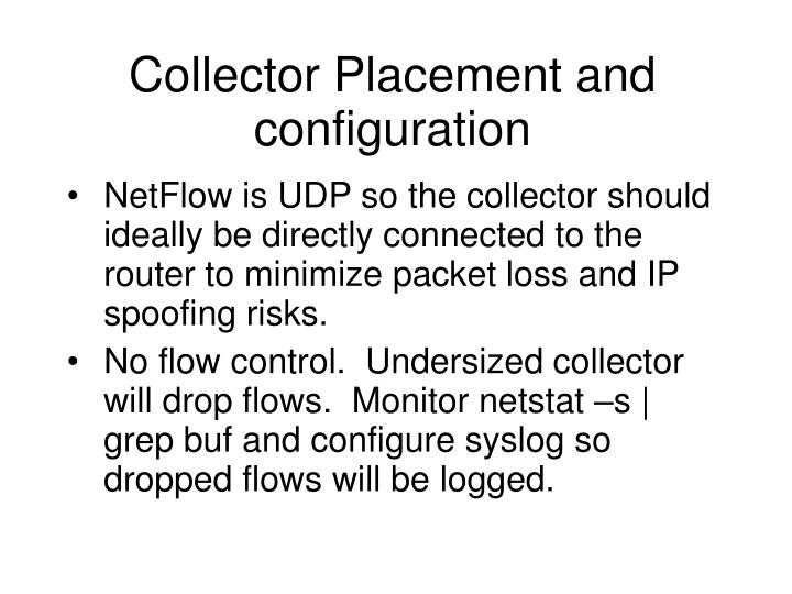 Collector Placement and configuration