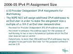 2006 05 ipv4 pi assignment size2