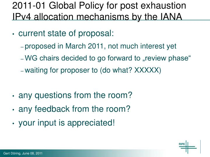 2011-01 Global Policy for post exhaustion IPv4 allocation mechanisms by the IANA
