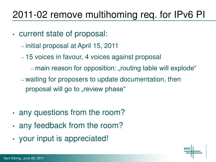 2011-02 remove multihoming req. for IPv6 PI