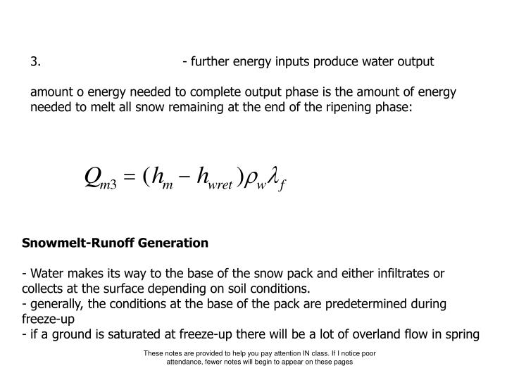 3. - further energy inputs produce water output