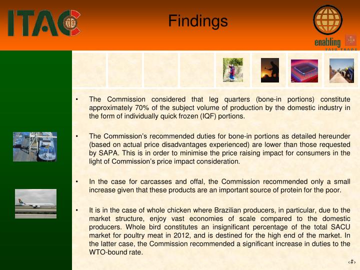 The Commission considered that leg quarters (bone-in portions) constitute approximately 70% of the subject volume of production by the domestic industry in the form of individually quick frozen (IQF) portions.
